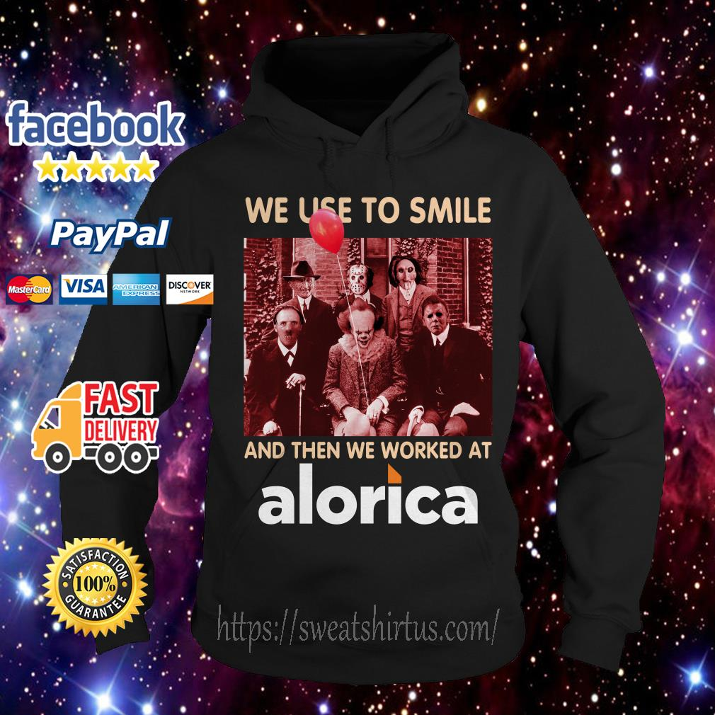 Horror characters movies we use to smile and then we worked at Alorica Hoodie
