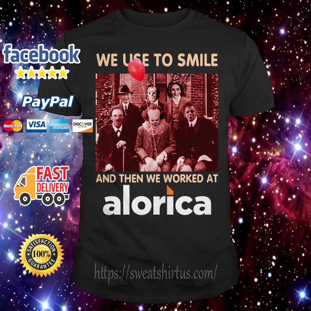 Horror characters movies we use to smile and then we worked at Alorica shirt