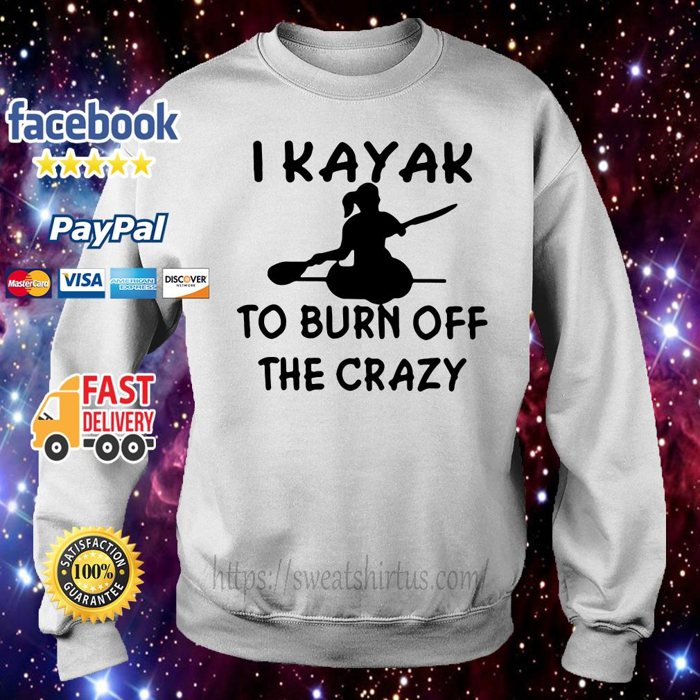 I Kayak to burn off the crazy Sweater