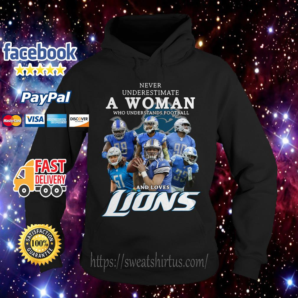 Never underestimate a woman who understands football and loves Lions Hoodie