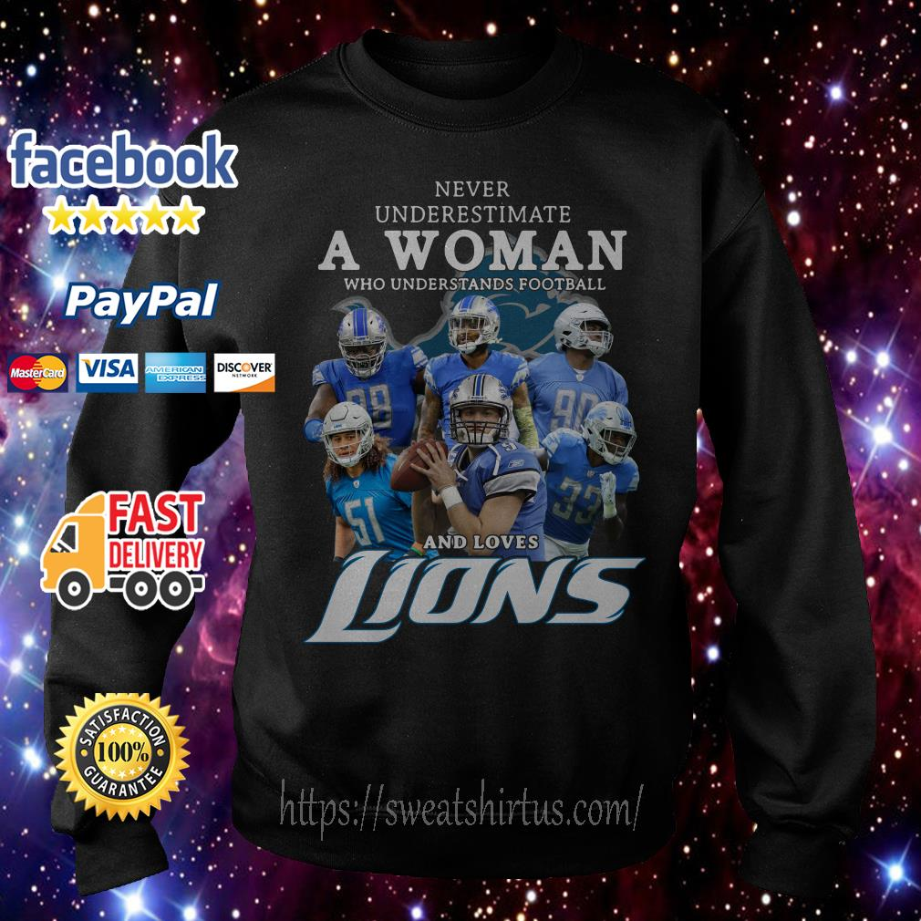 Never underestimate a woman who understands football and loves Lions Sweater