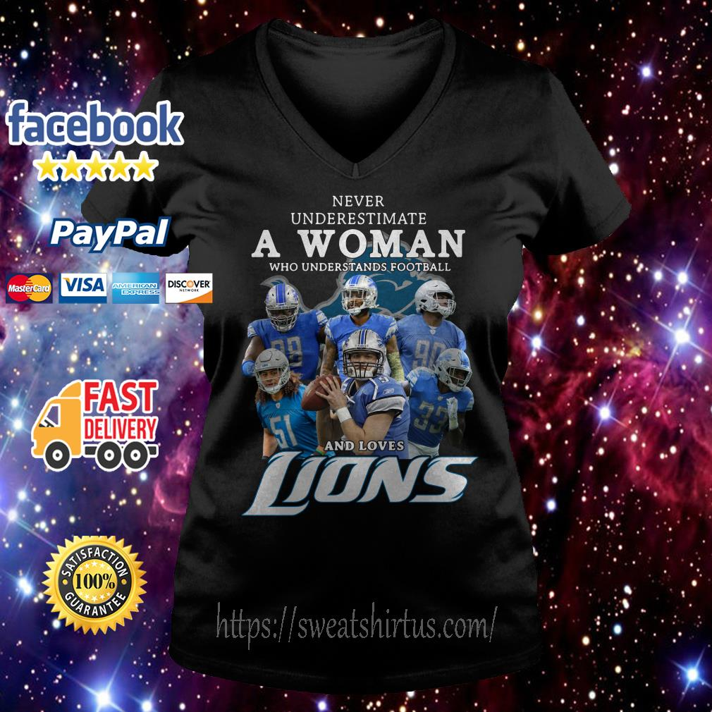 Never underestimate a woman who understands football and loves Lions V-neck T-shirt