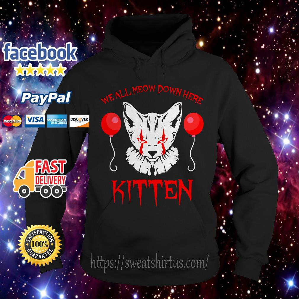 Pennywise cat we all Meow down here kitten Hoodie