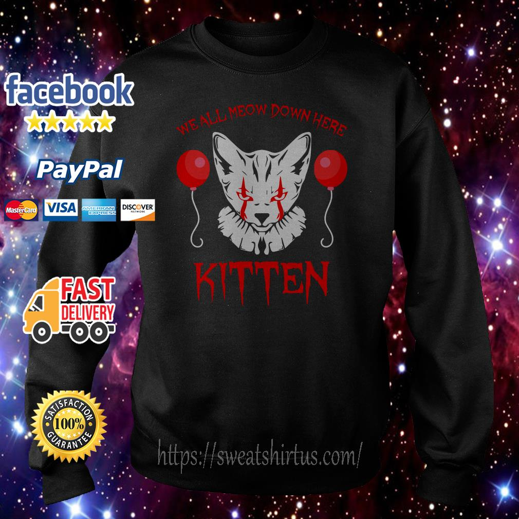 Pennywise cat we all Meow down here kitten Sweater