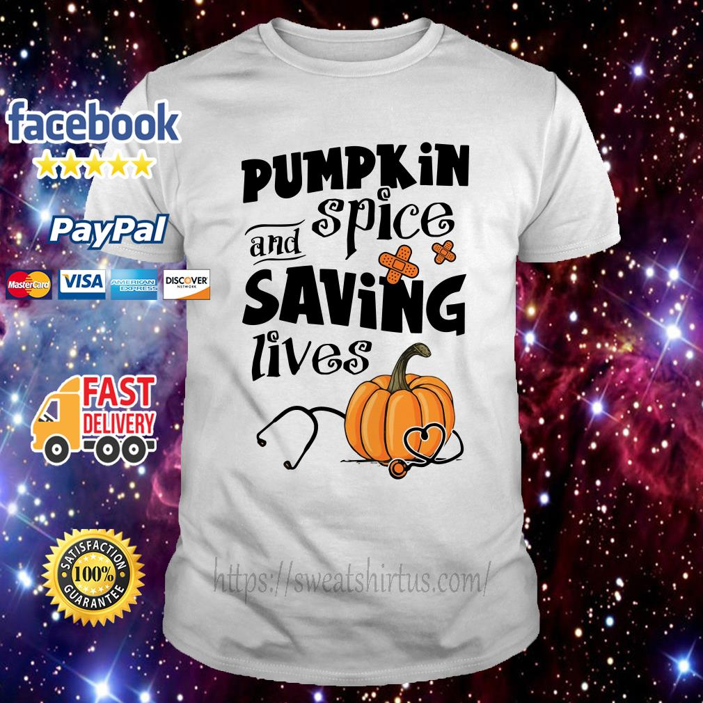 Pumpkin spice and saving lives Halloween shirt