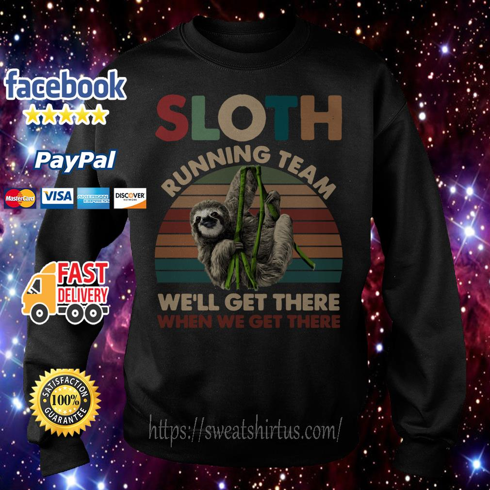 Sloth running team we'll get there when we get there sunset Sweater