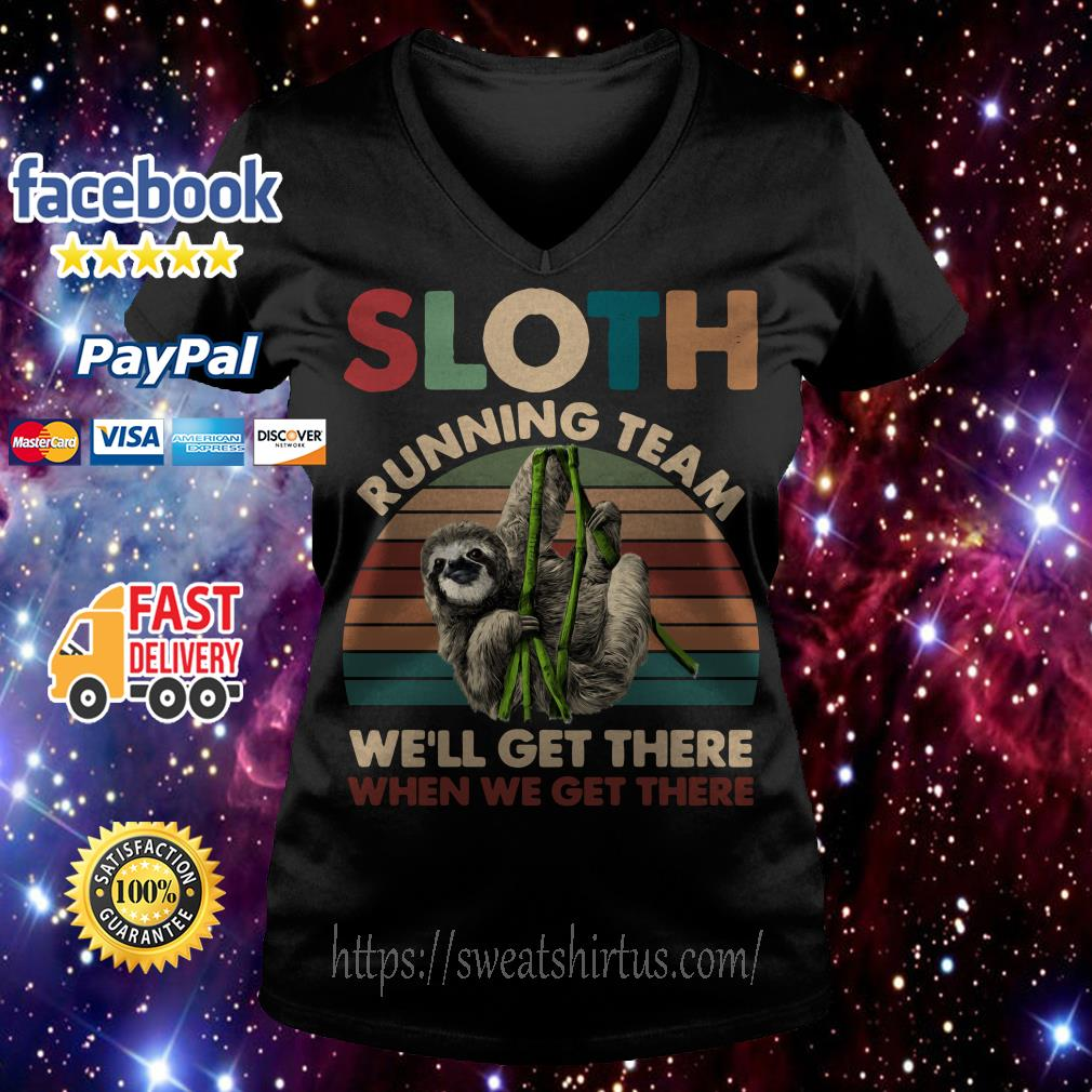Sloth running team we'll get there when we get there sunset V-neck T-shirt