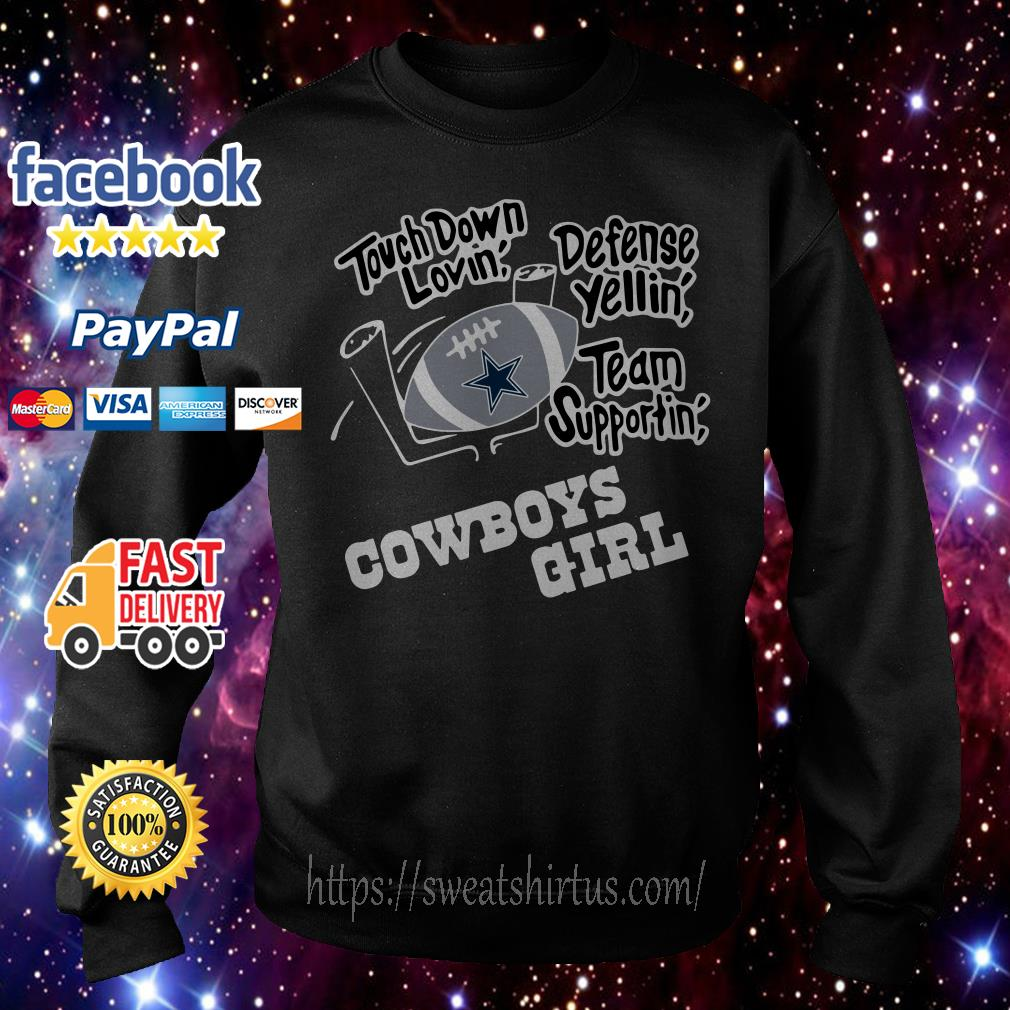 Touchdown lovin' defence yellin' team supportin' Dallas Cowboys girl Sweater