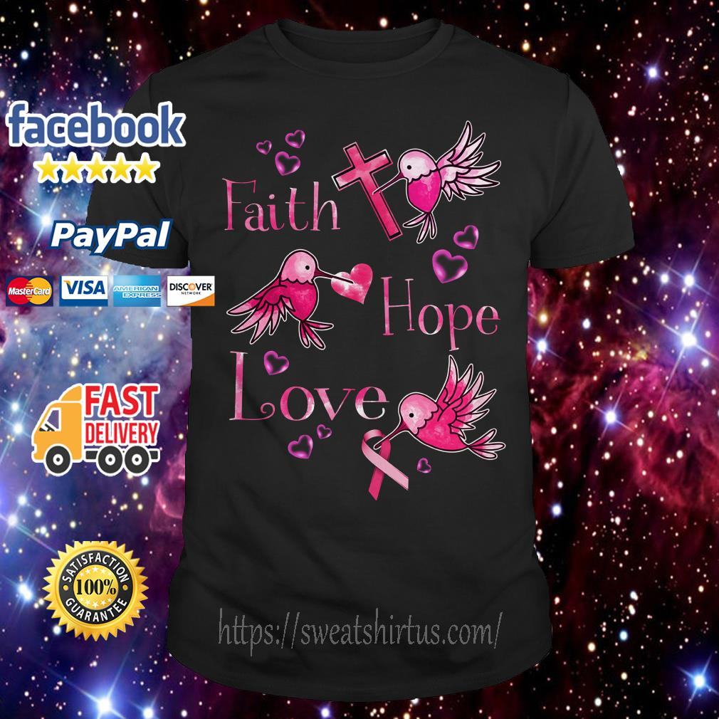 Birds Faith hope love Breast Cancer shirt