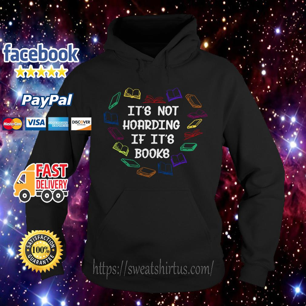 Book It's not Hoarding if it's Books Hoodie