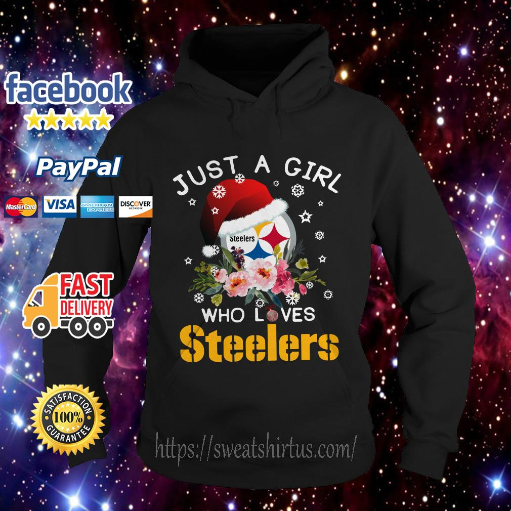 Christmas Just a girl Who loves Steelers ugly sweat Hoodie