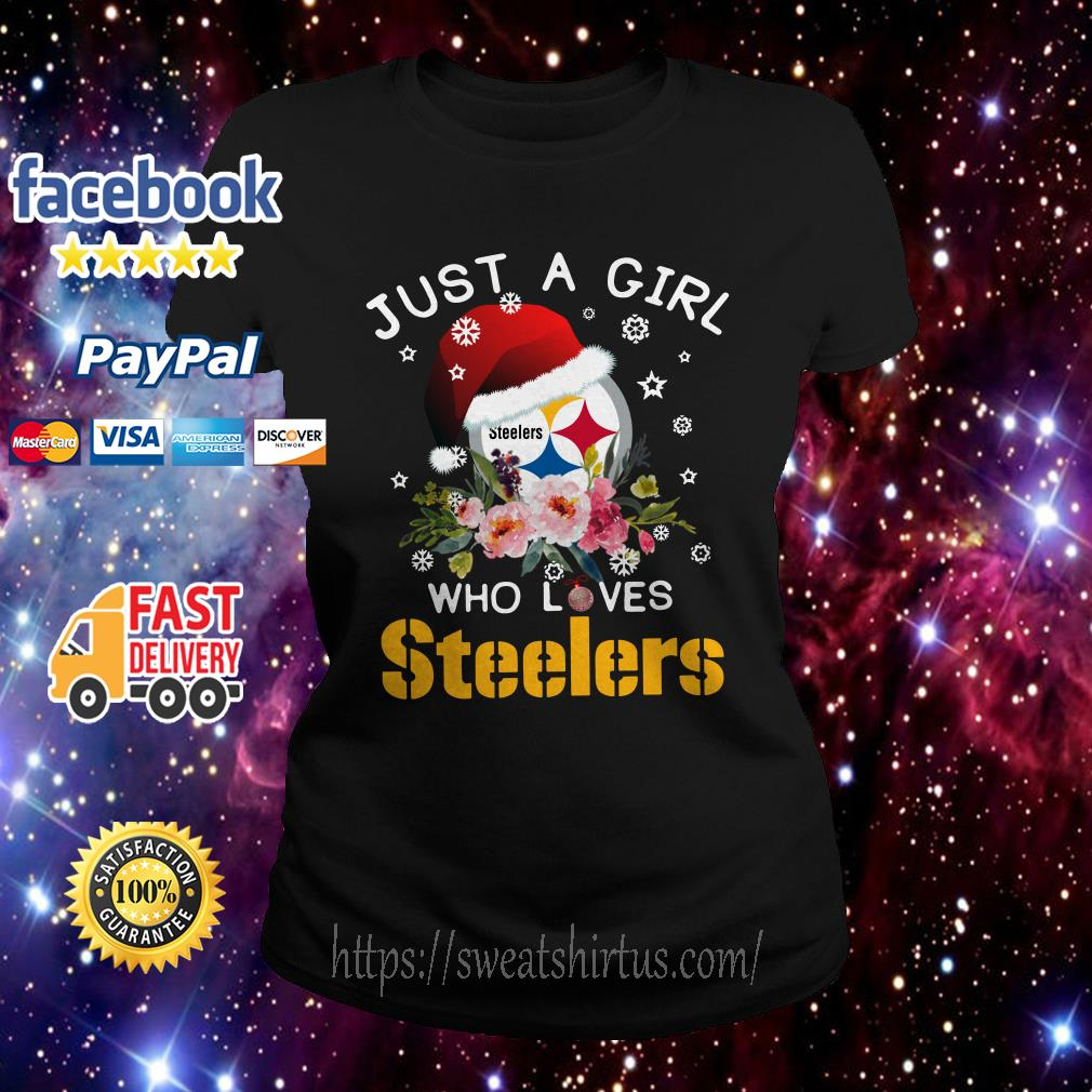 Christmas Just a girl Who loves Steelers ugly sweat Ladies Tee