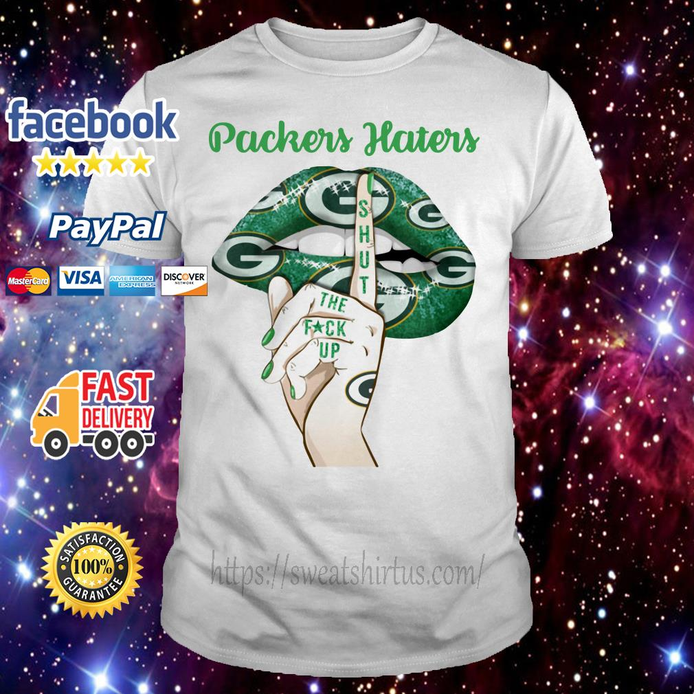 Green Bay Packers haters lips shut the fuck up shirt