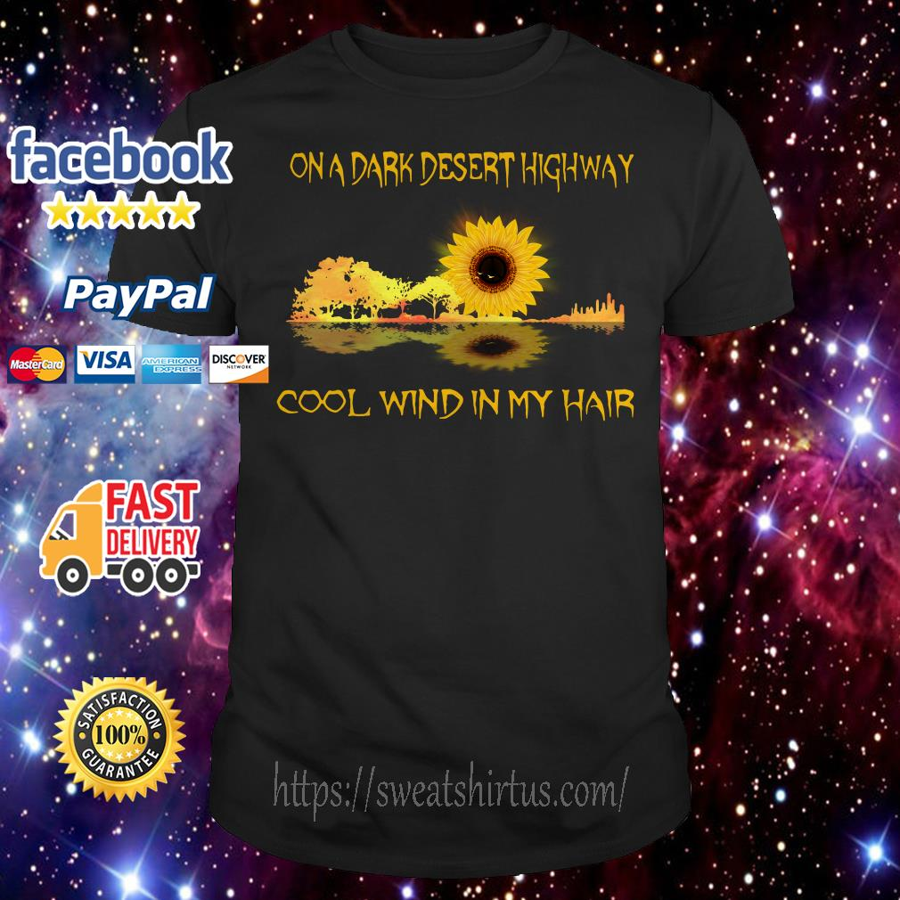 Hippie sunflower on a dark desert highway cool wind in my hair shirt