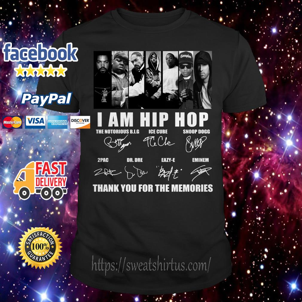 I am Hip Hop signatures thank you for the memories shirt