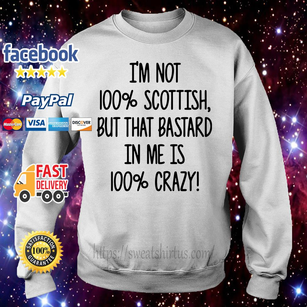 I'm not 100% Scottish but that bastard in me is 100% crazy Sweater