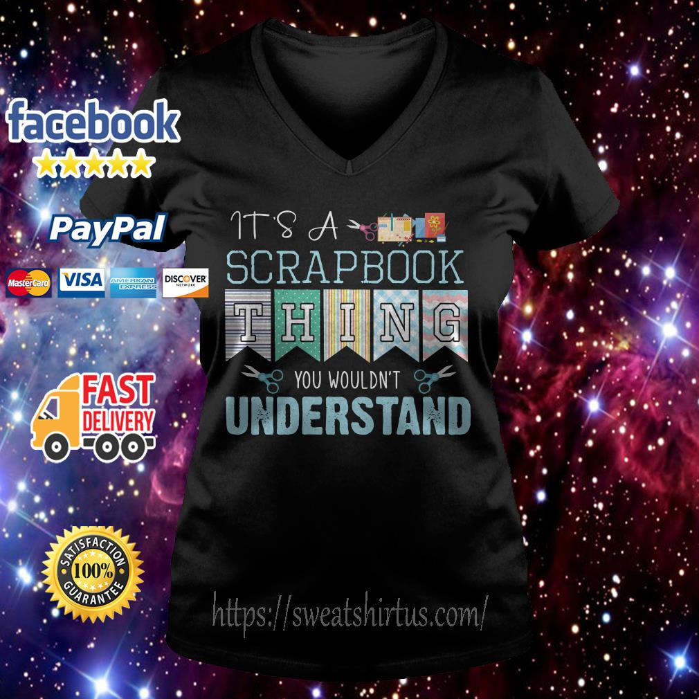 It's a Scrap Book thing You wouldn't Understand V-neck T-shirt