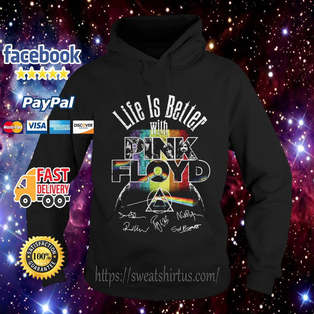 Life is better with pink Floyd signatures Hoodie