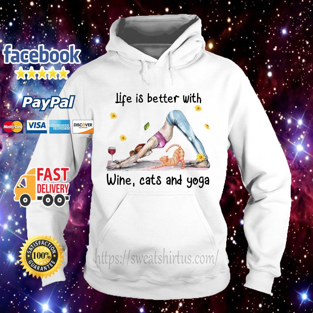 Life is better with wine cats and yoga Hoodie