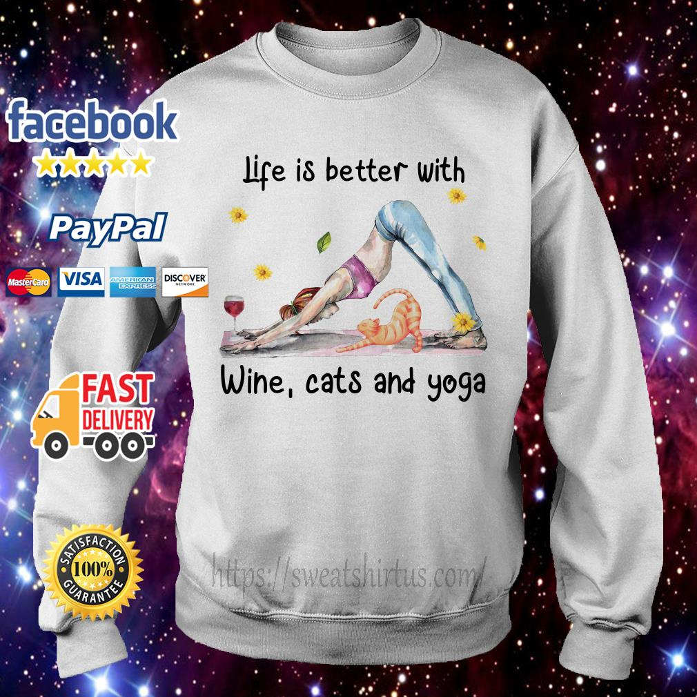Life is better with wine cats and yoga Sweater