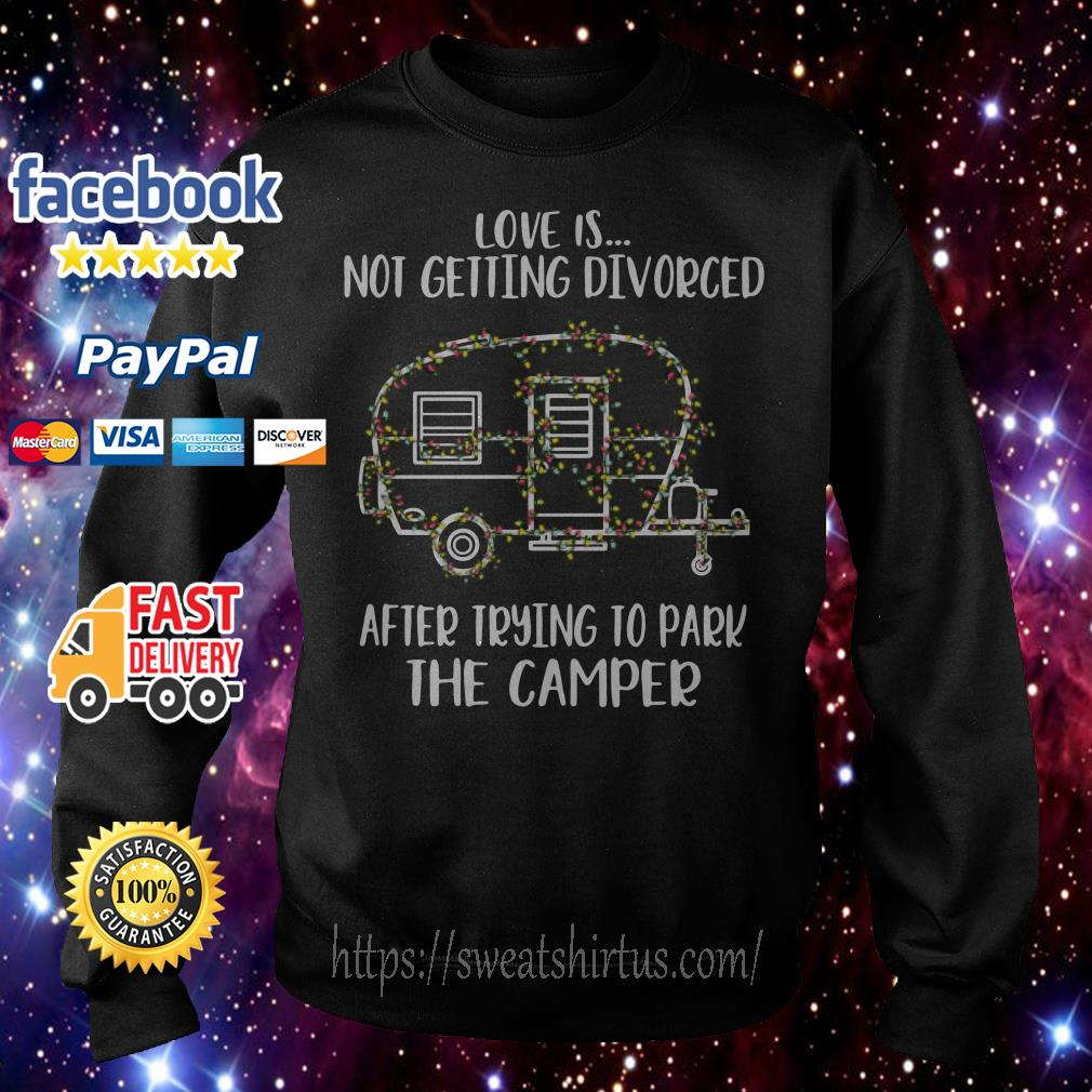 Light Christmas love is not getting divorced after trying to park the camper Sweater