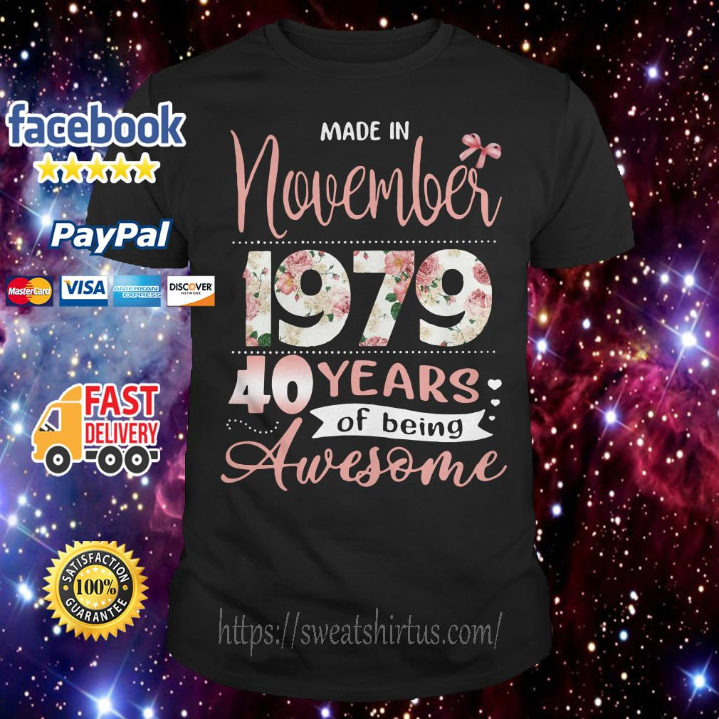 Made in November 197940 years of being awesome floral shirt