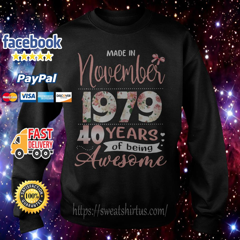 Made in November 197940 years of being awesome floral Sweater
