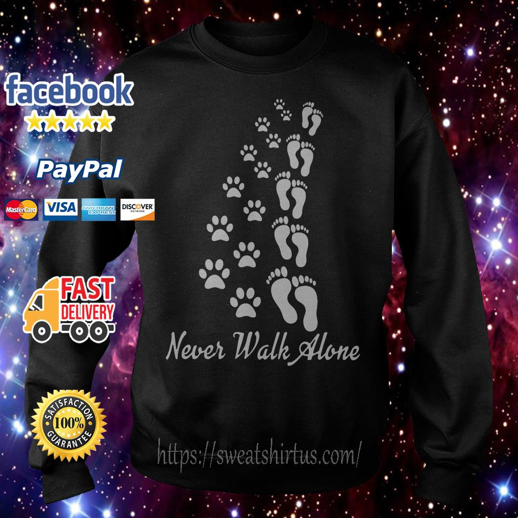 Never walk alone dog foots people foots Sweater