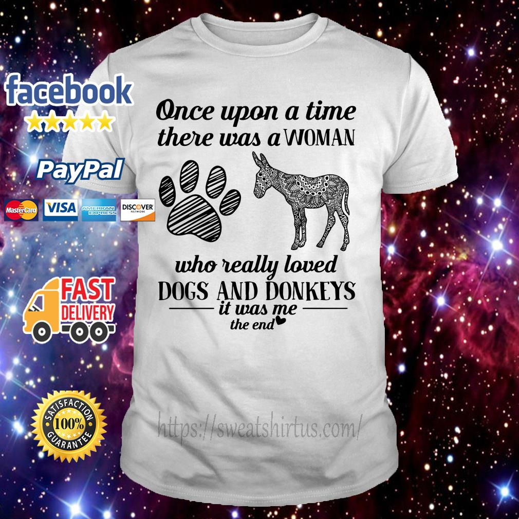 Once upon a time there was a woman who really loved dogs and donkeys shirt