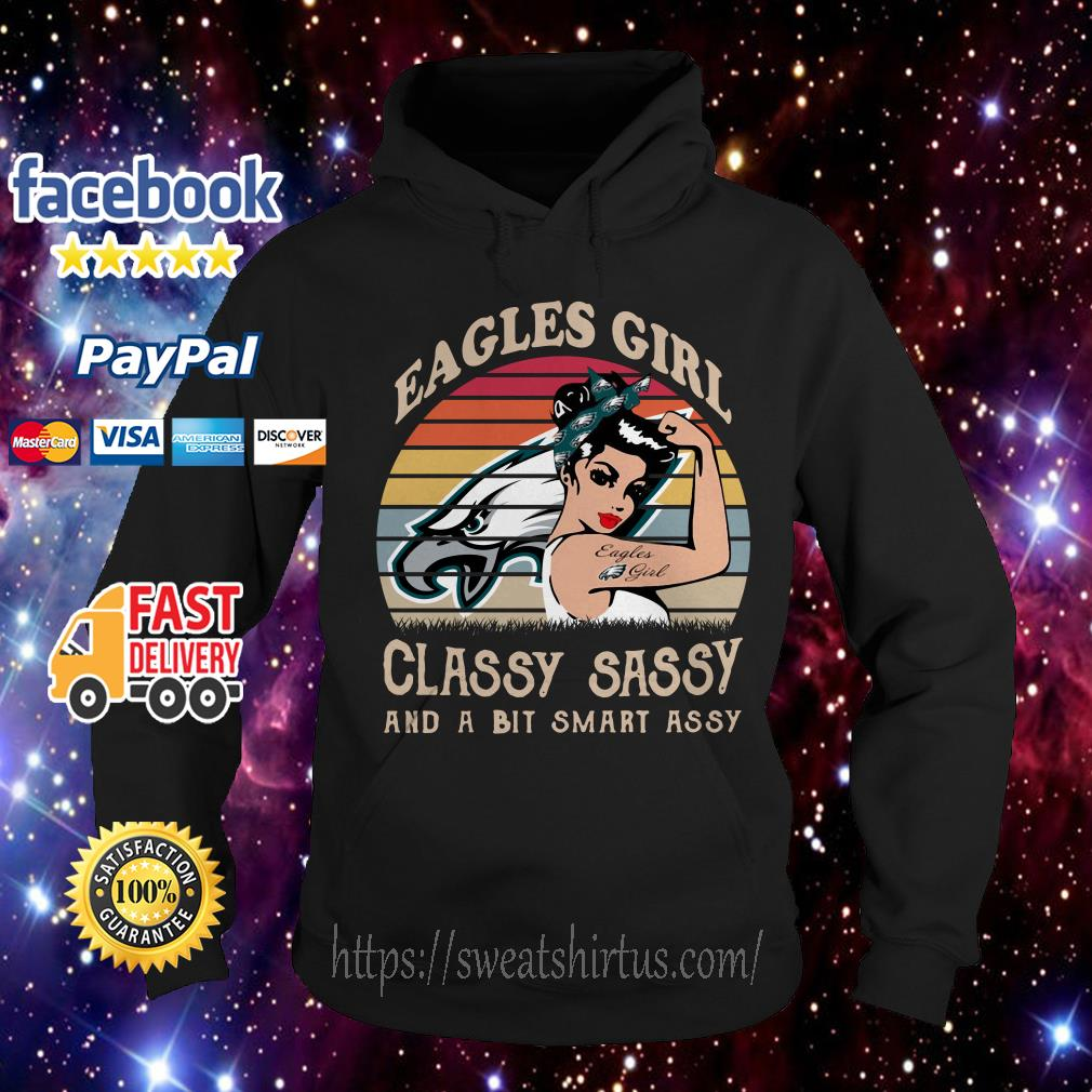 Philadelphia Eagles girl classy sassy and a bit smart assy vintage Hoodie