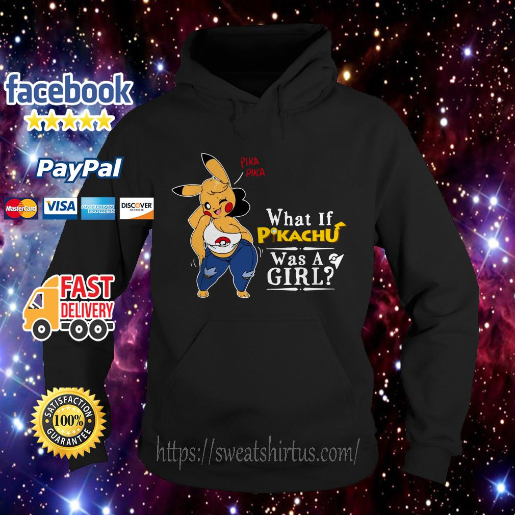 Pika Pika what if Pikachu was a girl Hoodie