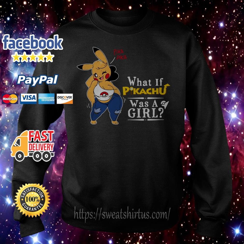 Pika Pika what if Pikachu was a girl Sweater