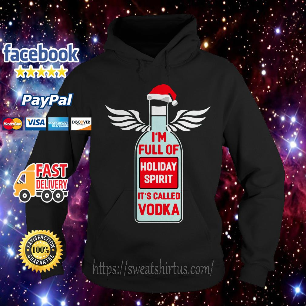 Santa I'm full of holiday spirit It's called Vodka Christmas ugly sweat Hoodie