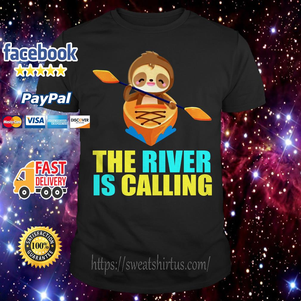 Sloth The River is Galling shirt