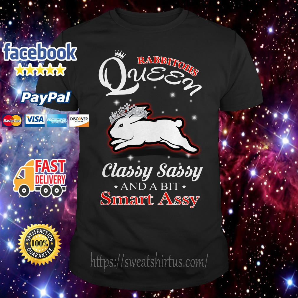 South Sydney Rabbitohs Queen Classy Sassy and a bit Smart Assy shirt