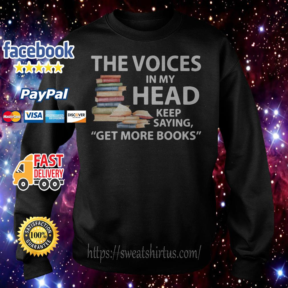 The voices in my head keep saying get more books Sweater