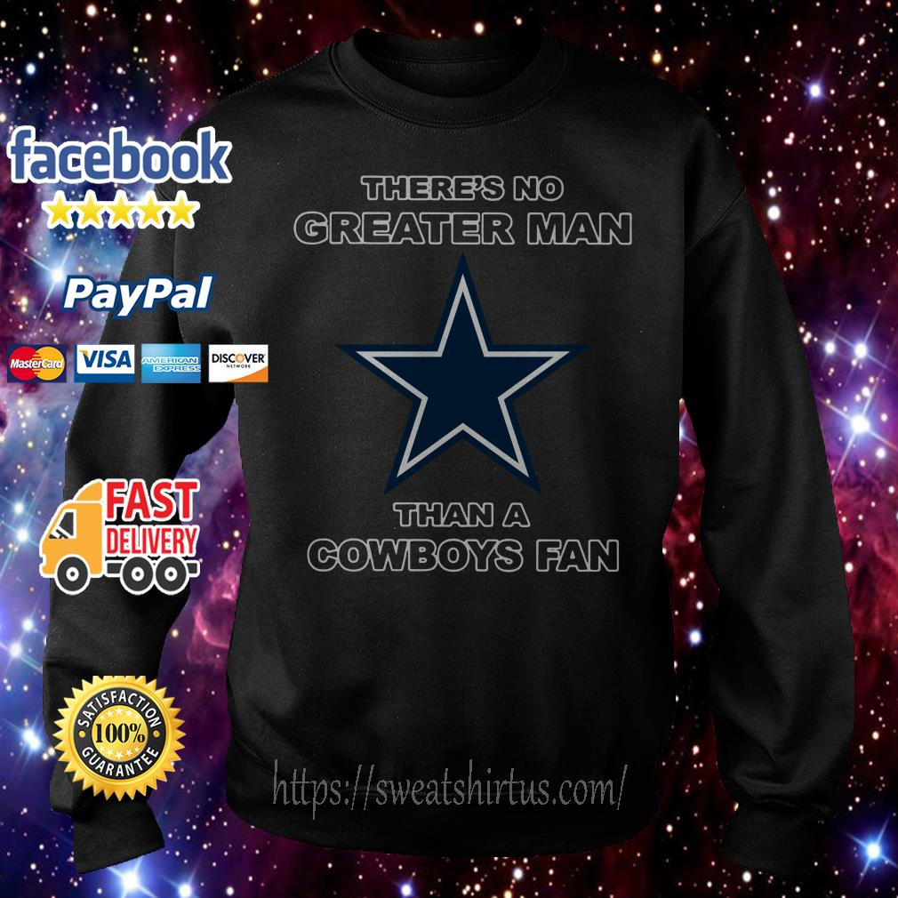 There's no Greater Man than a Cowboys fan Sweater