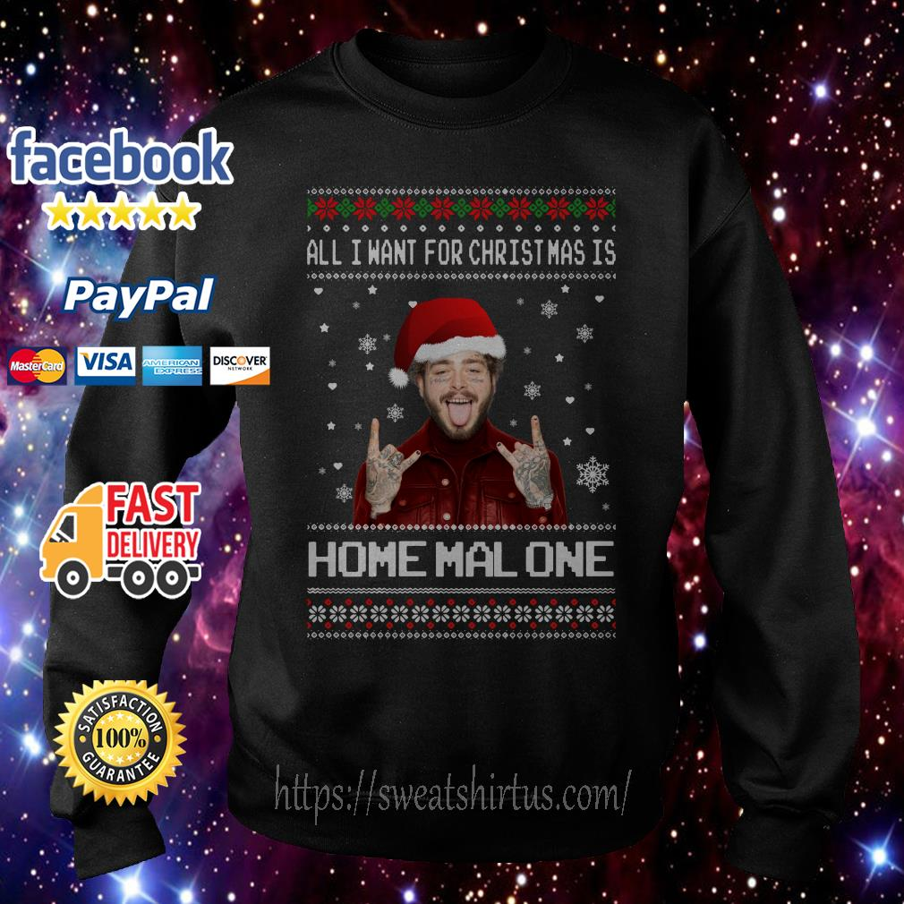 All I want for Christmas is Home Malone ugly Christmas shirt, sweater