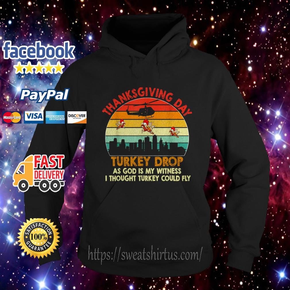Chicken thanksgiving day turkey drop as God is my witness sunset Hoodie