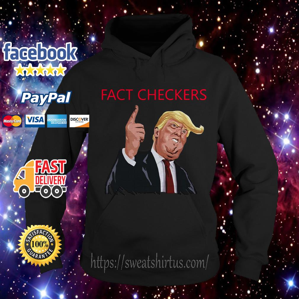Donald Trump Fact Checkers Hoodie