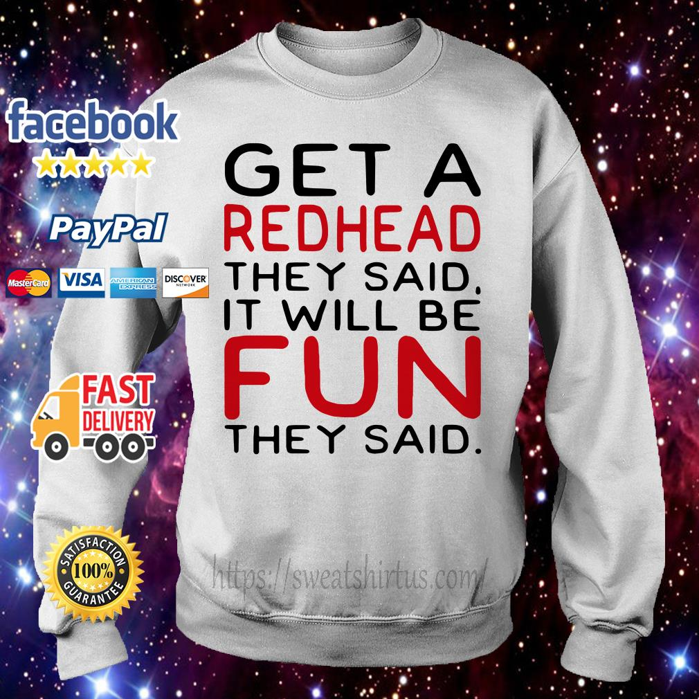 Get the redhead they said it will be fun they said Sweater