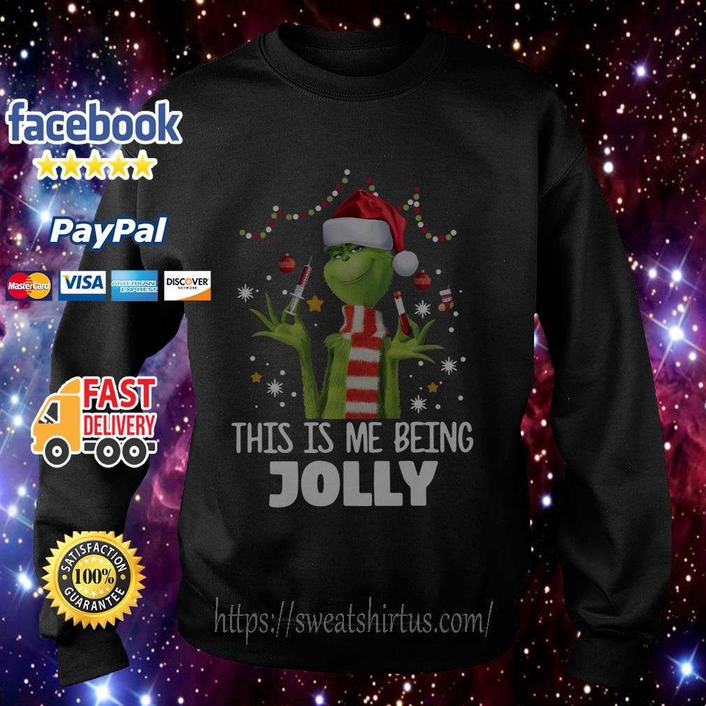Grinch Nurse Santa This Is Me Being Jolly Christmas shirt, sweater