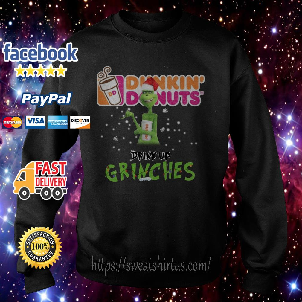 Grinch Santa Dunkin' Donuts drink up grinches Christmas shirt, sweater
