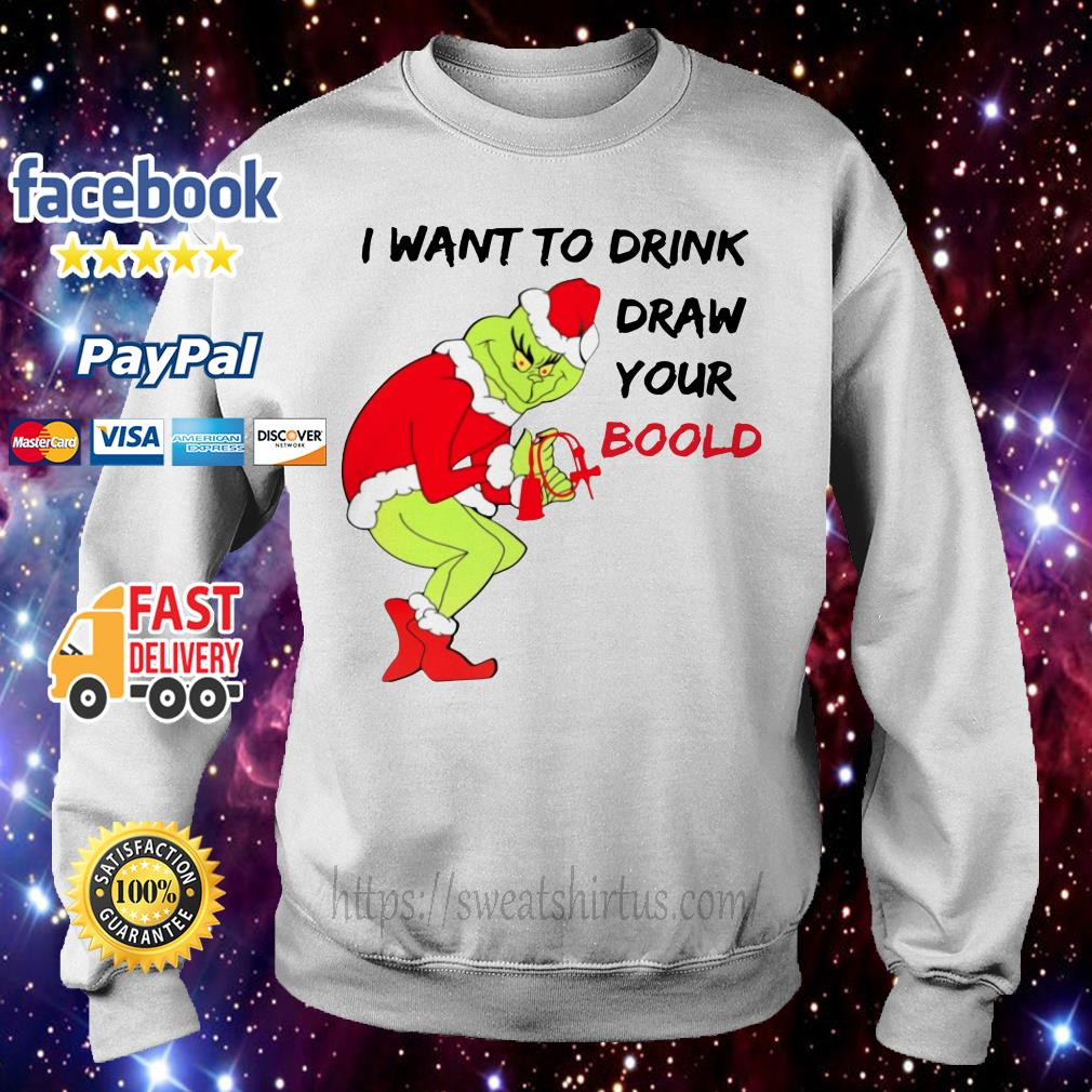 Grinch Santa I want to drink draw your blood shirt, sweater