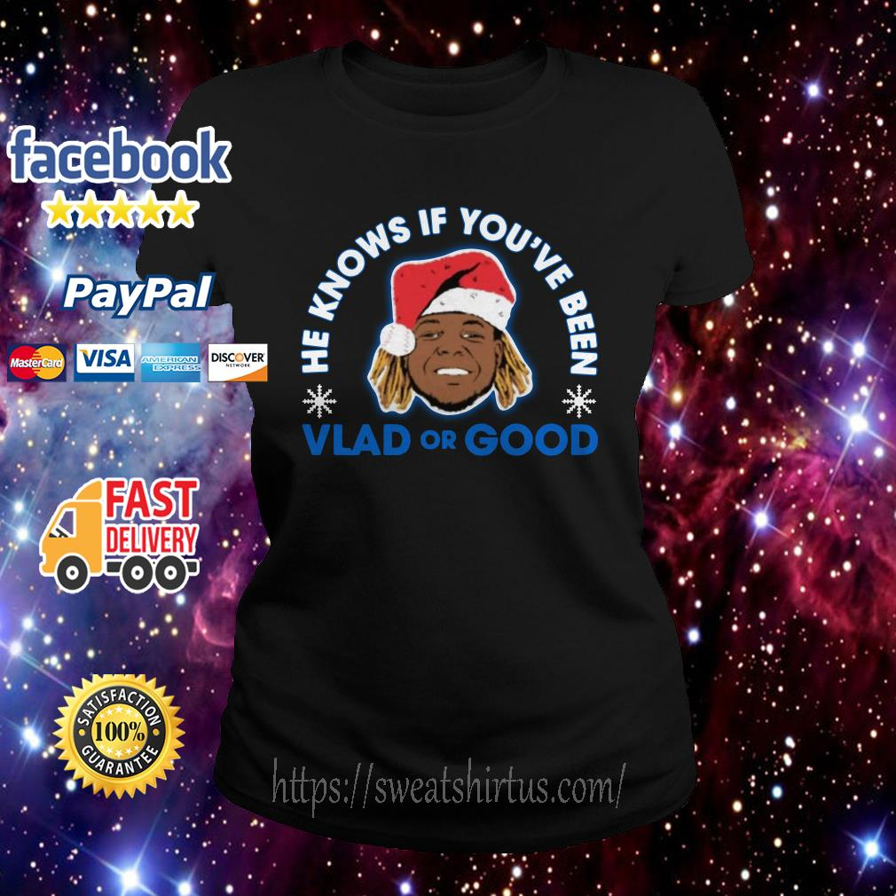 He knows if you've been Vlad or Good Christmas Ladies Tee
