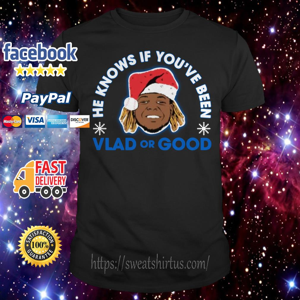 He knows if you've been Vlad or Good Christmas  guys shirt