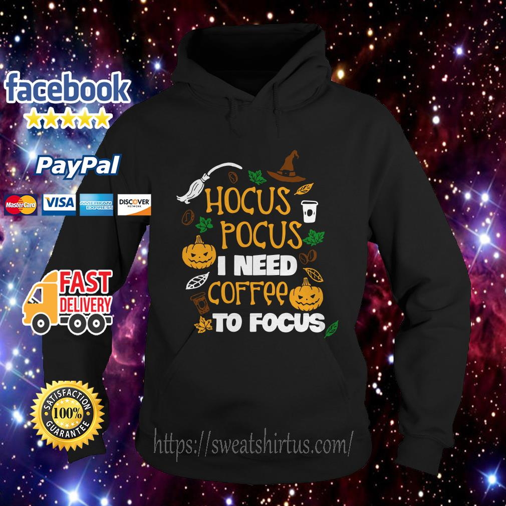 Hocus Pocus I need coffee to Focus Halloween Hoodie