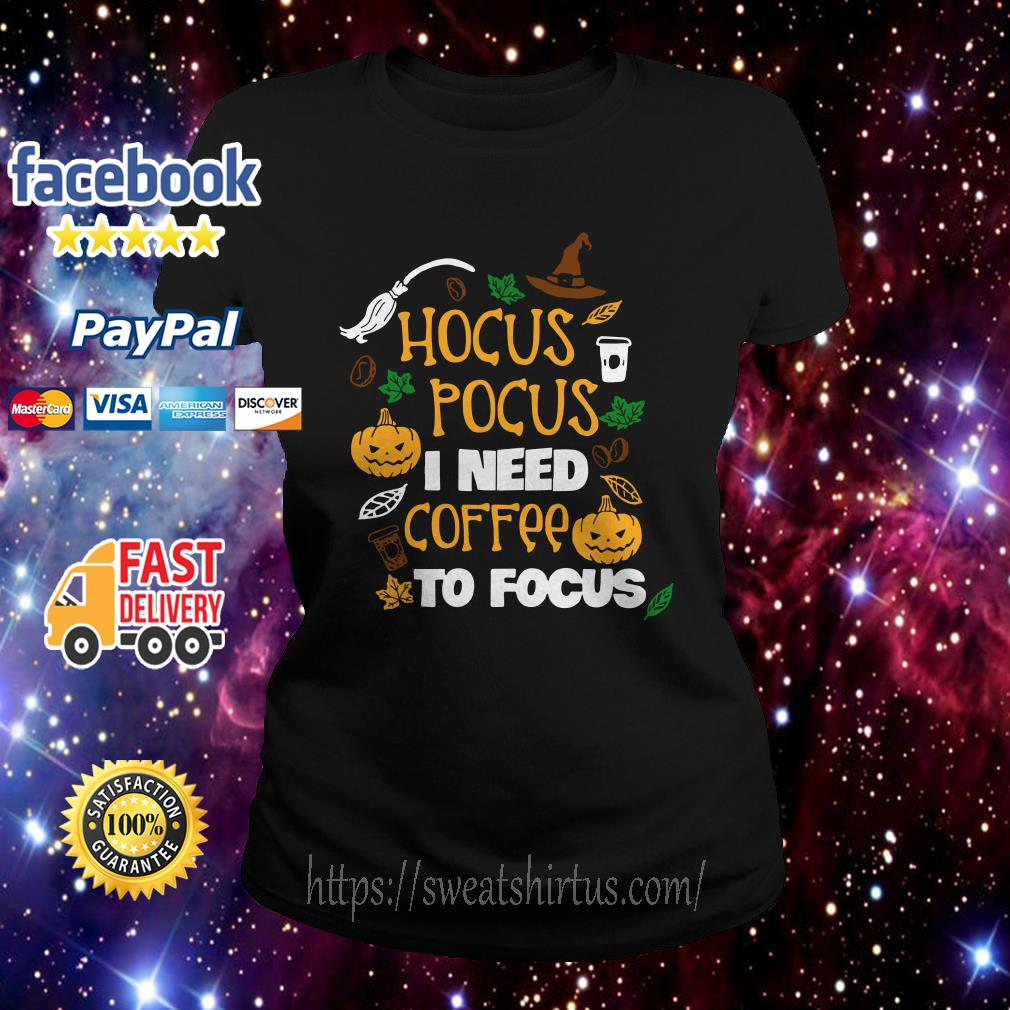 Hocus Pocus I need coffee to Focus Halloween Ladies Tee