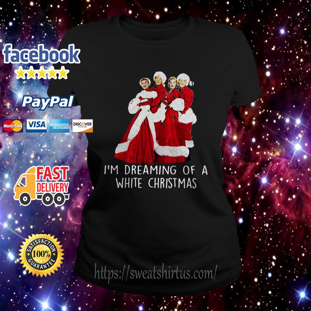 I'm Dreaming of a White Christmas ugly sweat Ladies Tee