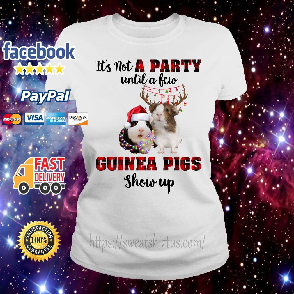 It's not a Party until a Few Guinea Pigs show up Christmas Ladies Tee
